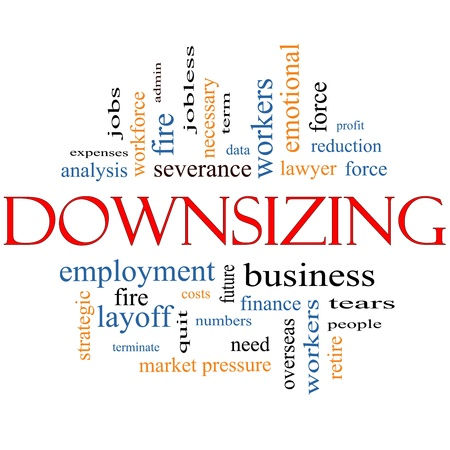 severance: Downsizing Word Cloud Concept with great terms such as fire, layoff, terminate, severance and more.