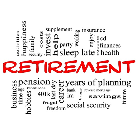 reverse: Retirement Word Cloud Concept in red and black letters with great terms such as security, pension, savings, future, enjoy and more.