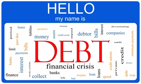 credit score: Debt Word Cloud Nametag Concept with terms such as bills, credit cards, banks and more.
