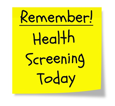screening: Remember Health Screening Today written on a yellow sticky note.