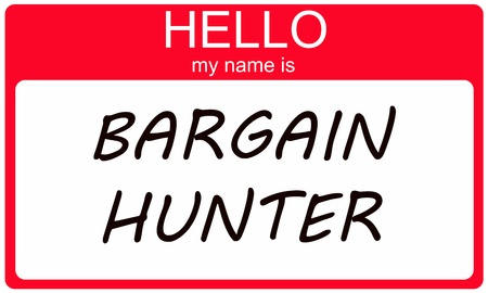 bargain: Hello my name is Bargain Hunter on a red and white name tag sticker.