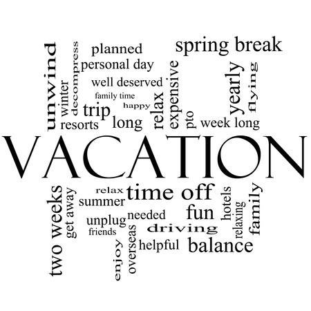 get away: Vacation Word Cloud Concept in black and white with great terms such as relax, summer, fun, yearly and more.