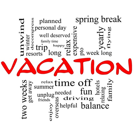 break: Vacation Word Cloud Concept in Red and Black with great terms such as relax, summer, fun, yearly and more. Stock Photo