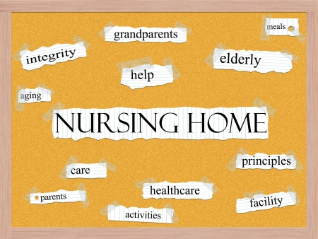 healthcare facilities: Nursing Home Corkboard Word Concept with great terms such as grandparents, elderly, meals, help and more.