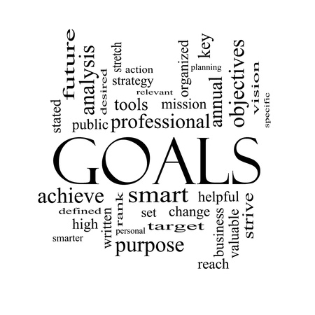 stated: Goals Word Cloud Concept in black and white with great terms such as planning, missions, smart, set, high and more.