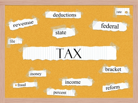 tax bracket: Tax Corkboard Word Concept with great terms such as revenue, deductions, income, reform and more. Stock Photo