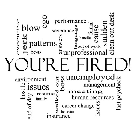 You're Fired Word Cloud Concept in all black with great terms such as boss, unemployed, resume, issues and more. Stock Photo - 17685756