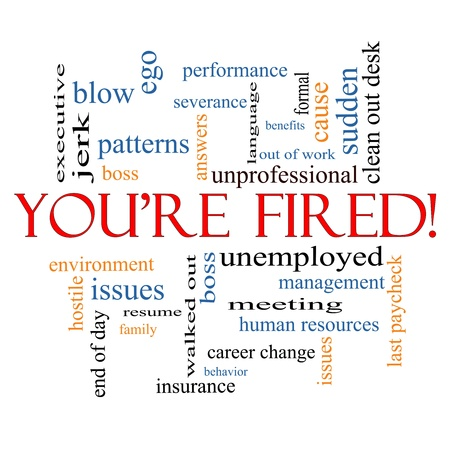 severance: Youre Fired Word Cloud Concept with great terms such as boss, unemployed, resume, issues and more. Stock Photo