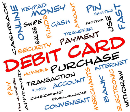 cash receipt: Debit Card Word Cloud Concept  in colorful scribbles with great terms such as swipe, merchants, payment, pin and more.