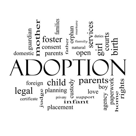 foster: Adoption Word Cloud Concept in black and white with great terms such as baby, parent, rights, love and more.