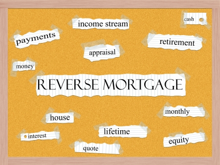 Reverse Mortgage Corkboard Word Concept with great terms such as retirement, payments, money and more.