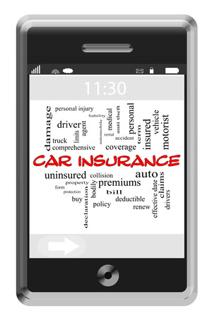 premiums: Car Insurance Word Cloud Concept of Touchscreen Phone with great terms such as auto, coverage, policy and more.