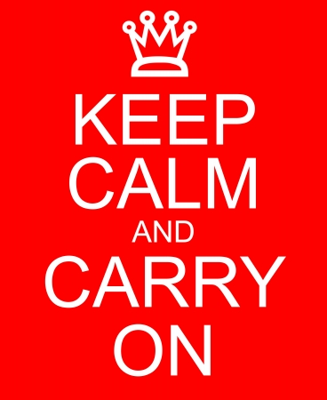 An imitation Keep Calm and Carry On with a crown written on a red sign making a great concept.