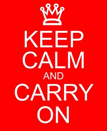 Una imitación Mantener la calma y seguir adelante con una corona escrito en un cartel rojo haciendo un gran concepto.