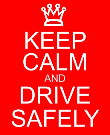 drive safely: Keep Calm and Drive Safely with a crown written on a red sign making a great concept. Stock Photo