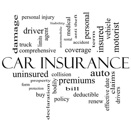 premiums: Car Insurance Word Cloud Concept in black and white with great terms such as auto, claims, coverage, bill and more.