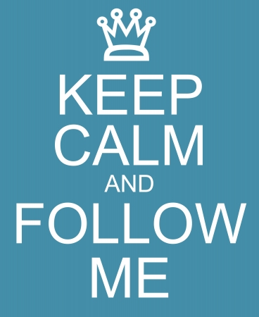 Keep Calm and Follow Me with a crown written on a blue sign making a great concept.