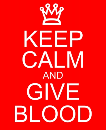 An imitation Keep Calm and Give Blood with a crown written on a red sign making a great concept.