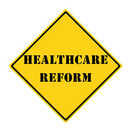 reform: A yellow and black diamond shaped road sign with the words HEALTHCARE REFORM making a great concept.