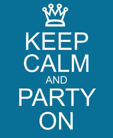 Keep Calm and Party On written in white on a blue background sign making a great party concept.