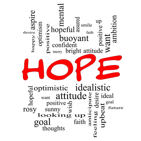 idealistic: Hope Word Cloud Concept in red caps with great terms such as optimistic, goal, wish and more.