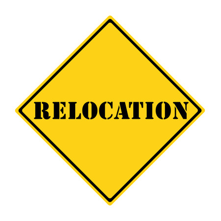 A yellow and black diamond shaped road sign with the word RELOCATION making a great concept for the new government retirement option.