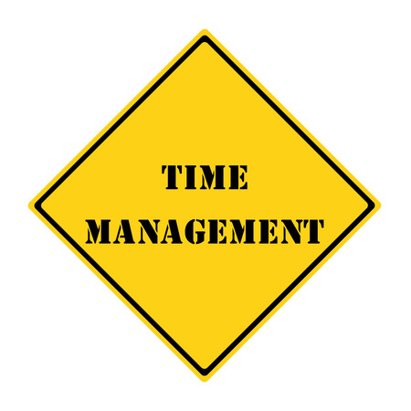 A yellow and black diamond shaped road sign with the words TIME MANAGEMENT making a great concept.