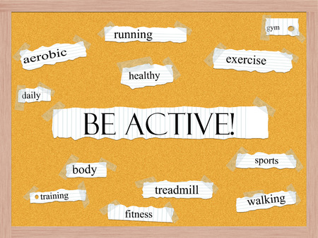 Be Active! Corkboard Word Concept with great terms such as gym, sports, walking and more.