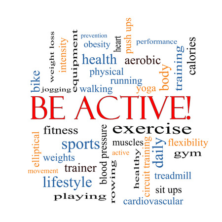 Be Active! Word Cloud Concept with great terms such as exercise, fitness, running and more.