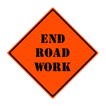 end of road: An orange and black diamond shaped road sign with the words END ROAD WORK making a great concept.