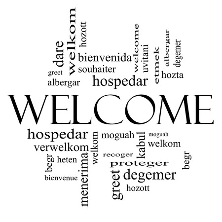Welcome Word Cloud Concept in black and white with Welcome greetings in different languages such as hozta, welkom, begr, bienvenida and more.