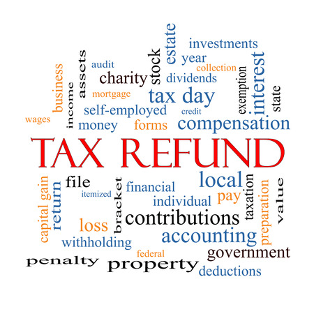 Tax Refund Word Cloud Concept with great terms such as income, file, money and more.