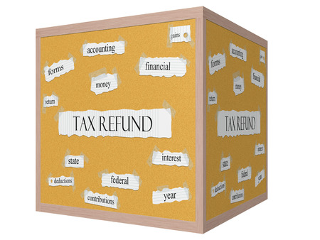 contributions: Tax Refund 3D cube Corkboard Word Concept with great terms such as money, return, federal and more.