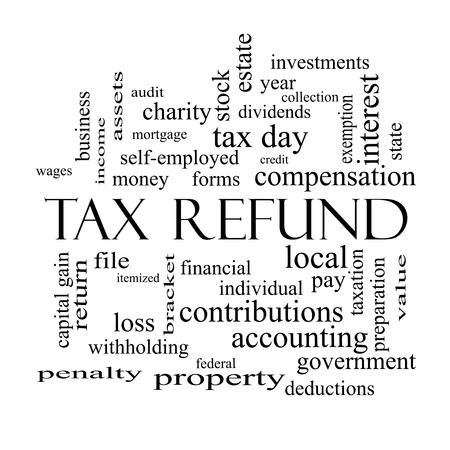 tax bracket: Tax Refund Word Cloud Concept in black and white with great terms such as income, file, money and more.