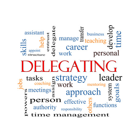 delegate: Delegating Word Cloud Concept with great terms such as work, tasks, jobs and more.