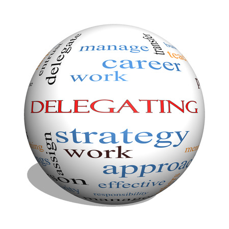 delegate: Delegating 3D sphere Word Cloud Concept with great terms such as work, tasks, jobs and more.