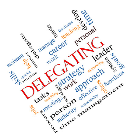 delegate: Delegating Word Cloud Concept angled with great terms such as work, tasks, jobs and more.