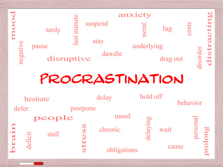 delaying: Procrastination Word Cloud Concept on a Whiteboard with great terms such as anxiety, delay, behavior and more.