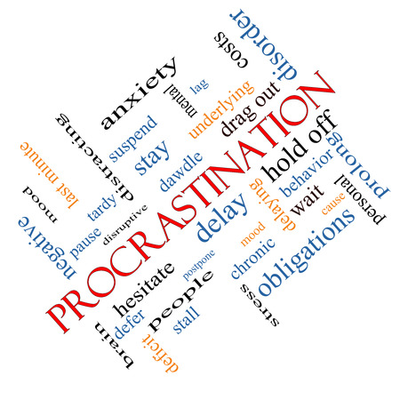 delaying: Procrastination Word Cloud Concept angled with great terms such as anxiety, delay, behavior and more.