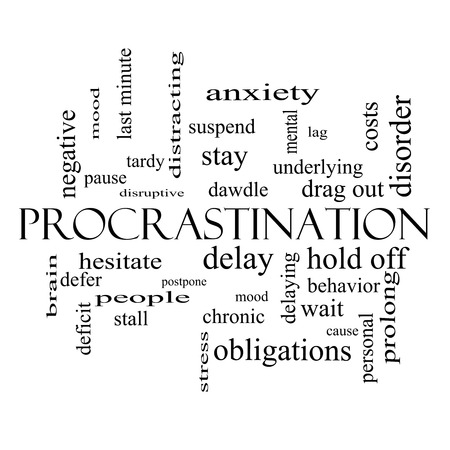 delaying: Procrastination Word Cloud Concept in black and white with great terms such as anxiety, delay, behavior and more.