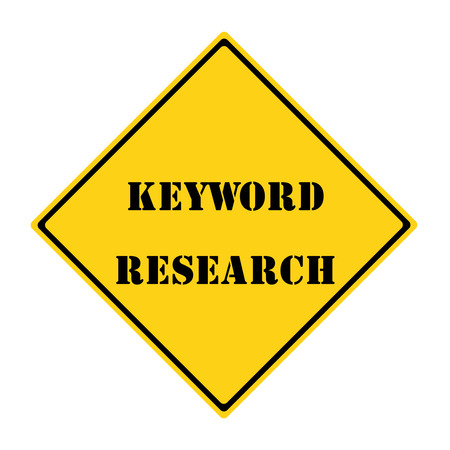 keywords: A yellow and black diamond shaped road sign with the words KEYWORD RESEARCH making a great concept.