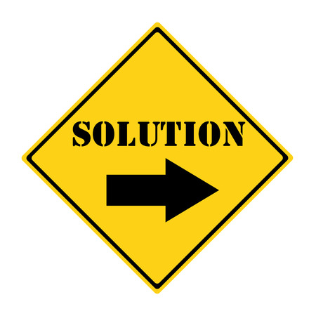 A yellow and black diamond shaped road sign with the word SOLUTION and an arrow pointing the way making a great concept.