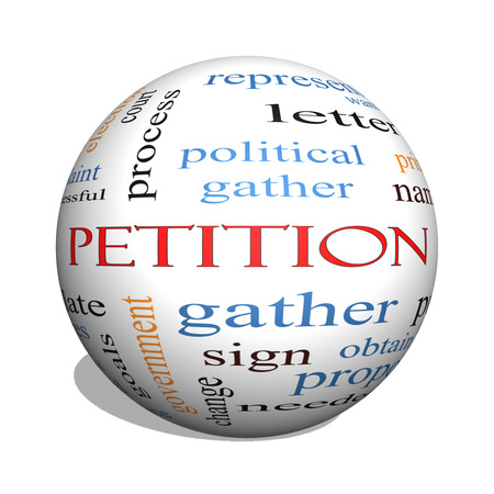 petition: Petition 3D sphere Word Cloud Concept with great terms such as gather, circulate, signatures and more.