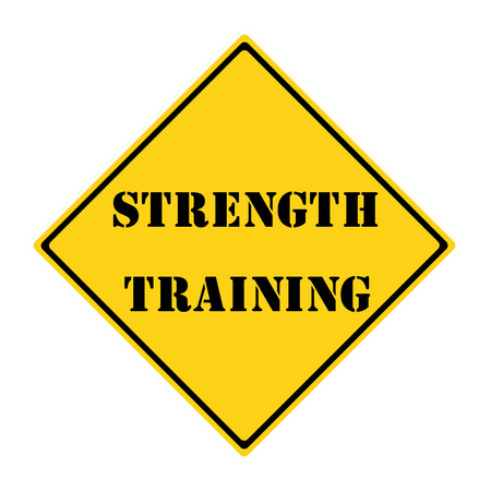 A yellow and black diamond shaped road sign with the words STRENGTH TRAINING making a great concept.