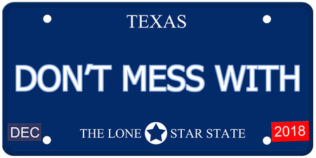 mess: A fake imitation Texas License Plate with the words DONT MESS WITH and The Lone Star State making a great concept.