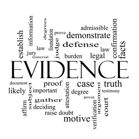 testimony: Evidence Word Cloud Concept in black and white with great terms such as proof, burden, material and more.