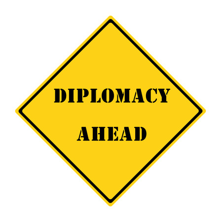 diamond shaped: A yellow and black diamond shaped road sign with the words DIPLOMACY AHEAD making a great concept.