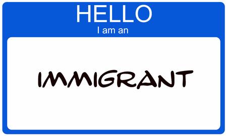 Hallo ik ben een Immigrant geschreven op een blauwe en witte naamplaatje sticker.