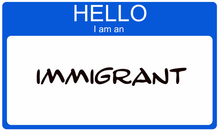 name tags: Hello I am an Immigrant written on a blue and white name tag sticker.