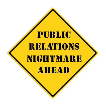 A yellow and black diamond shaped road sign with the words PUBLIC RELATIONS NIGHTMARE AHEAD making a great concept.